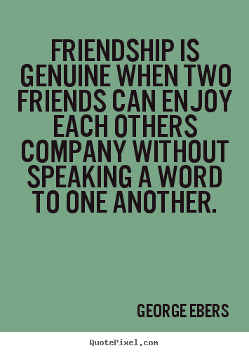 design your own image quotes about friendship friendship