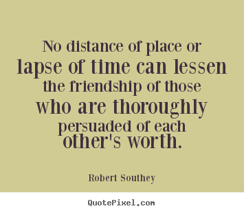 Quotes About Distance And Friendship Fair About Time And Distance