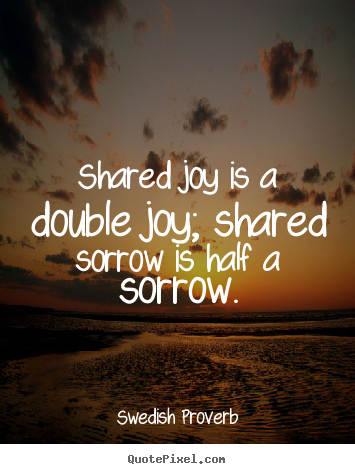 quotes about friendship shared joy is a double joy