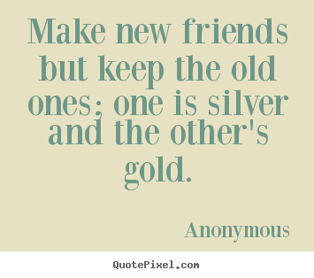 keeping old friends are better Thanks for revising my essay:-) do you agree or disagree with this statement: it is more important to keep old friends than to make new friends it is not uncommon that people today tend to.