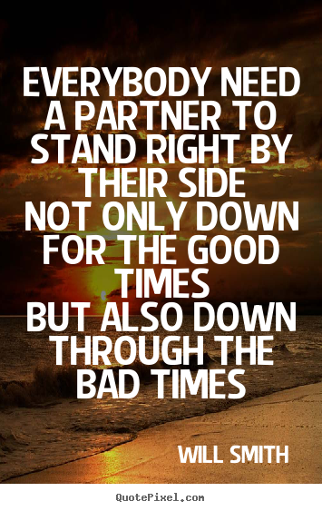 Friendship Quotes Through Good And Bad : Good and bad times quotes quotesgram