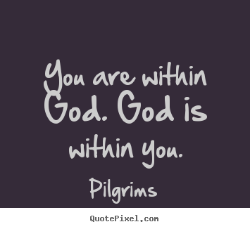 quotes about inspirational you are within god god is