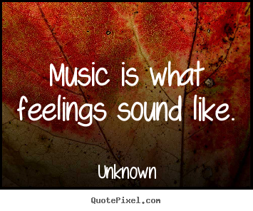 quotes about music and feelings quotesgram