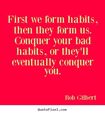 bad habit quotes quotesgram