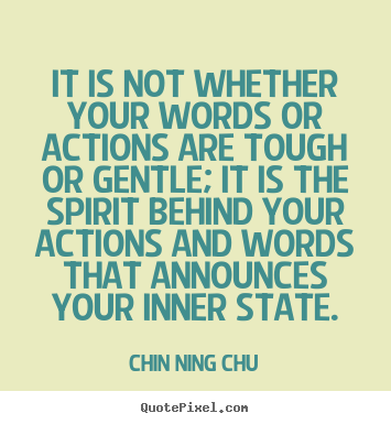 It Is Not Whether Your Words Or Actions Are Tough Or