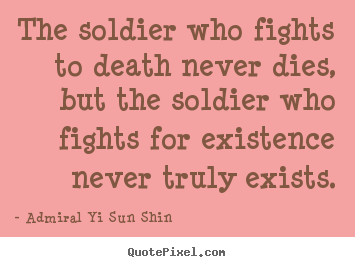 Admiral Yi Sun Shin S Famous Quotes Quotepixel Com