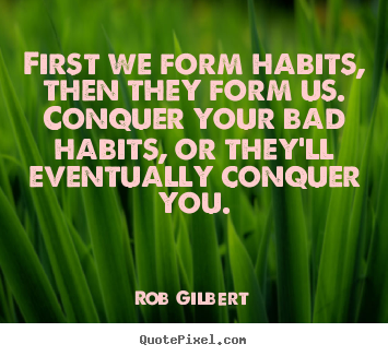 inspirational quotes about habits quotesgram