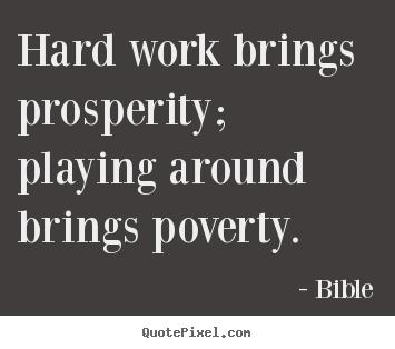 Hard Work Brings Prosperity Playing Around Bible