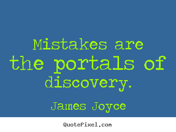 inspirational quote mistakes are the portals of discovery
