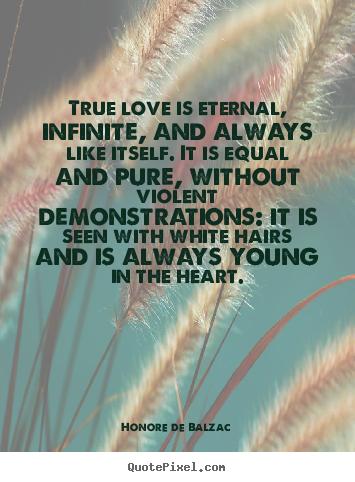 Superb True Love Is Eternal Saying