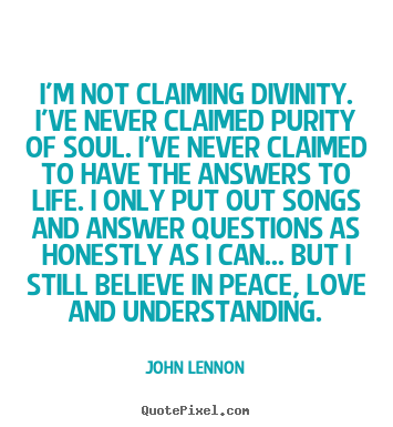 love quotes i 39 m not claiming divinity i 39 ve never