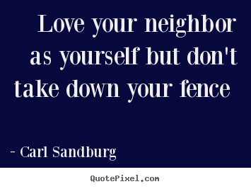 Diy picture quotes about love Love your neighbor as yourself but don ...