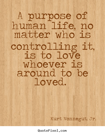 Quotes About Love Kurt Vonnegut : ... love quotes motivational quotes success quotes inspirational quotes