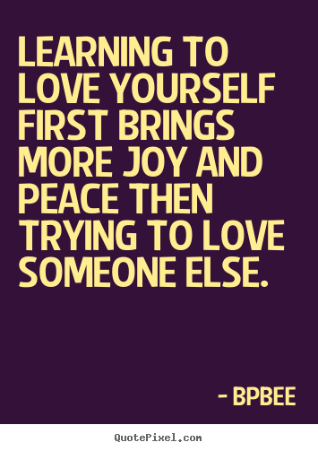 Pics Photos - Love Yourself First Quotes Love Yourself First And
