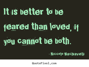 better to be feared than loved essay