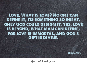 What Is Love Quotes Images : Diy picture quote about love - Love. what is love? no one can define ...