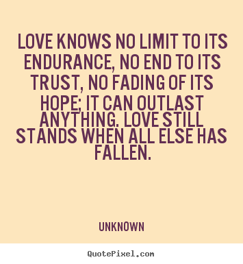 unknown image quotes love knows no limit to its