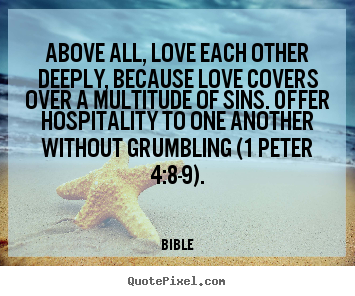 quotes about love above all love each other deeply