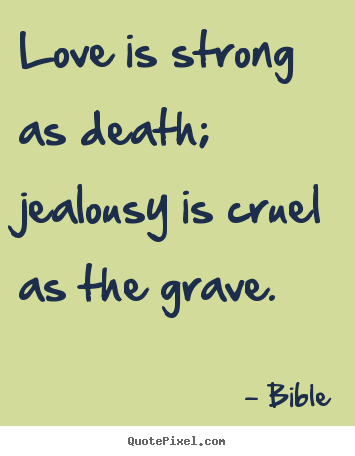 quote about love love is strong as death jealousy is