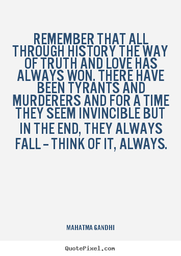 I Love Images With Quotes: Remember That All Through History The