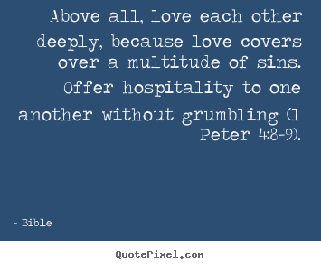 Quotes About Love Each Other : Quotes about love - Above all, love each other deeply, because love ...