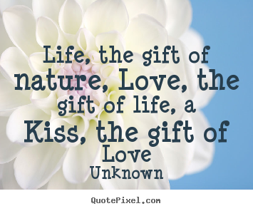 Life Is A Gift Quotes. QuotesGram