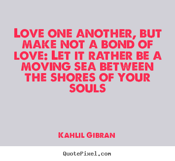 Quotes about love Dear friends, let us love one another, for love ...