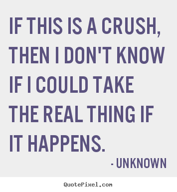 how to make picture quotes about love if this is a crush