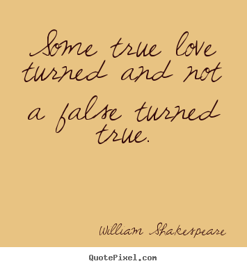 make photo quotes about love some true love turned and