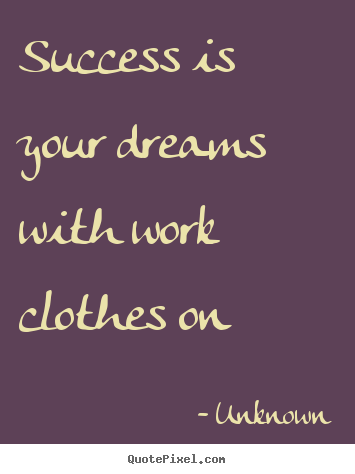 Quotes About Dreams And Success Quotes about success -...